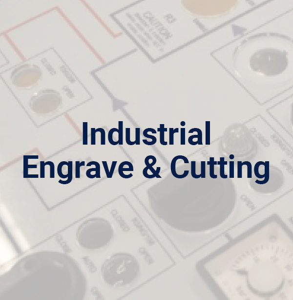 Industrial Engrave & Cutting