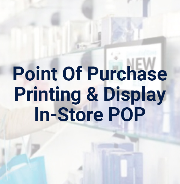Point of Purchase Printing & Display In-Store POP
